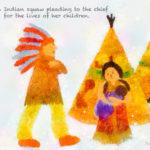 Code no.239 蠍座29度 酋長に自分の子供たちの命ごいをするインディアンの女性
