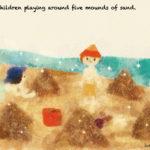 Code no.225 蠍座15度 5つの砂山のまわりで遊ぶ子供たち